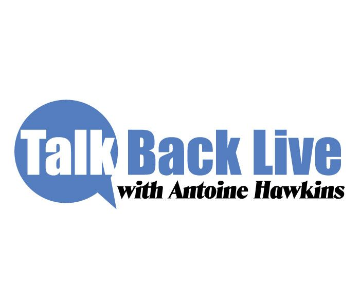 Talk Back Live with Antoine Hawkins